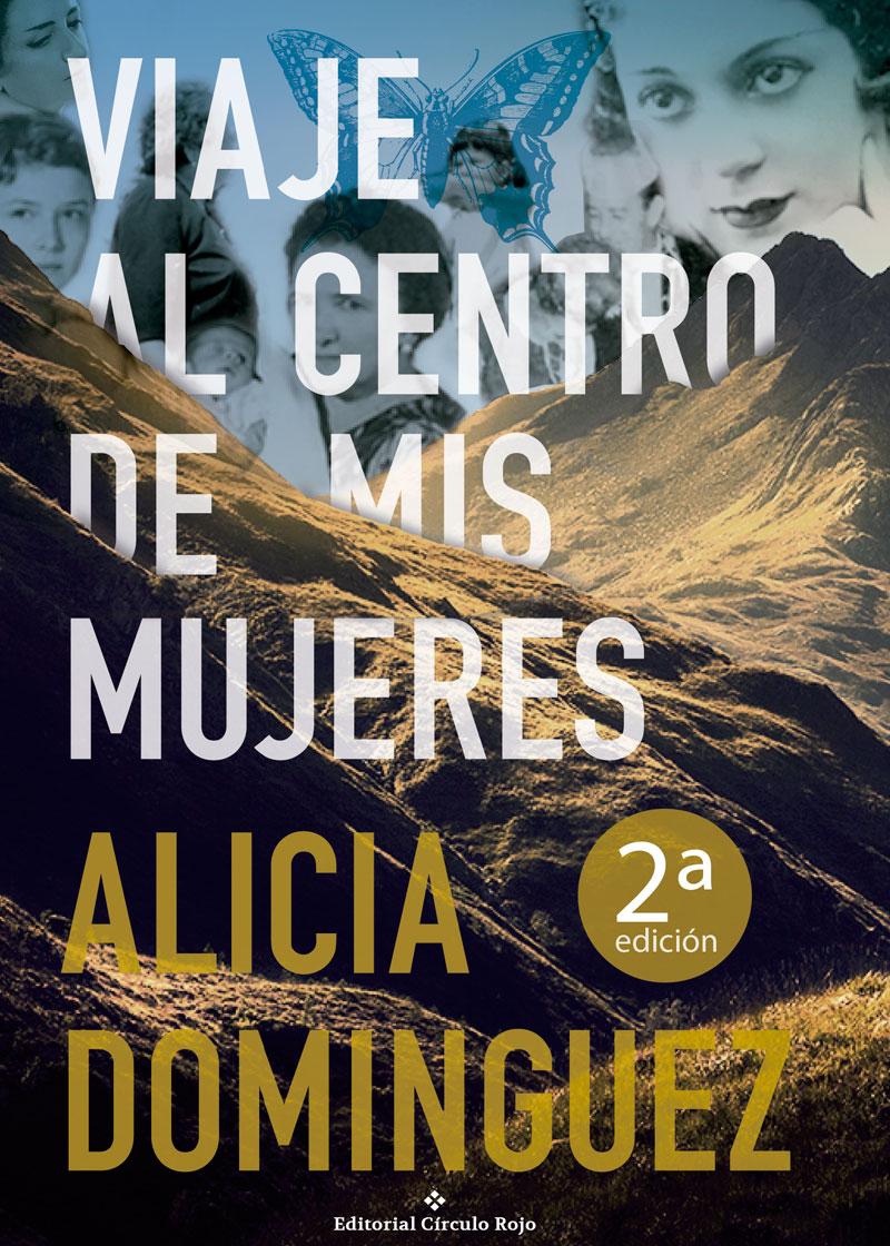 Alicia Dominguez, autora de «Viaje al centro de mis mujeres». Mi experiencia en autopublicación.