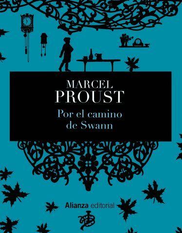 Breve semblanza de Proust. Por el camino de Swann.